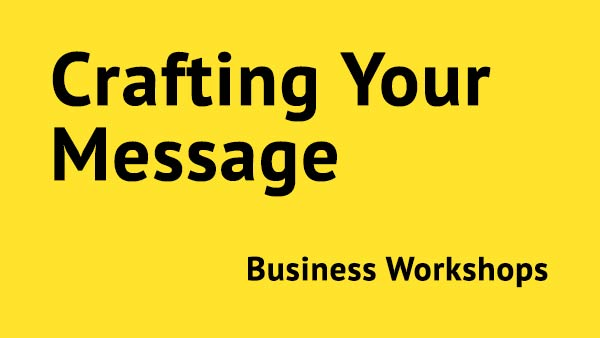Crafting Your Message Workshop